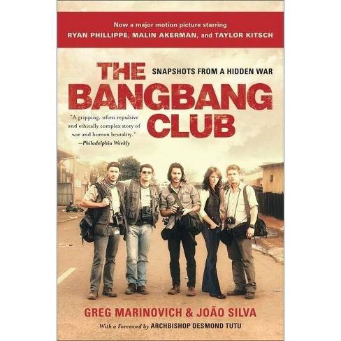 The Bang-Bang Club - by  Greg Marinovich & Joao Silva (Paperback) - image 1 of 1