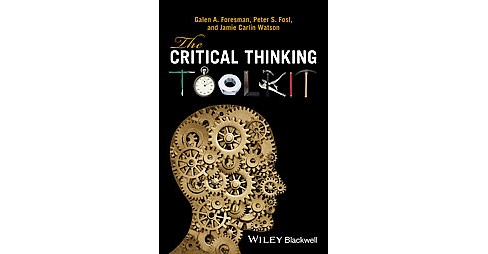 Critical Thinking Toolkit (Hardcover) (Galen A. Foresman) - image 1 of 1