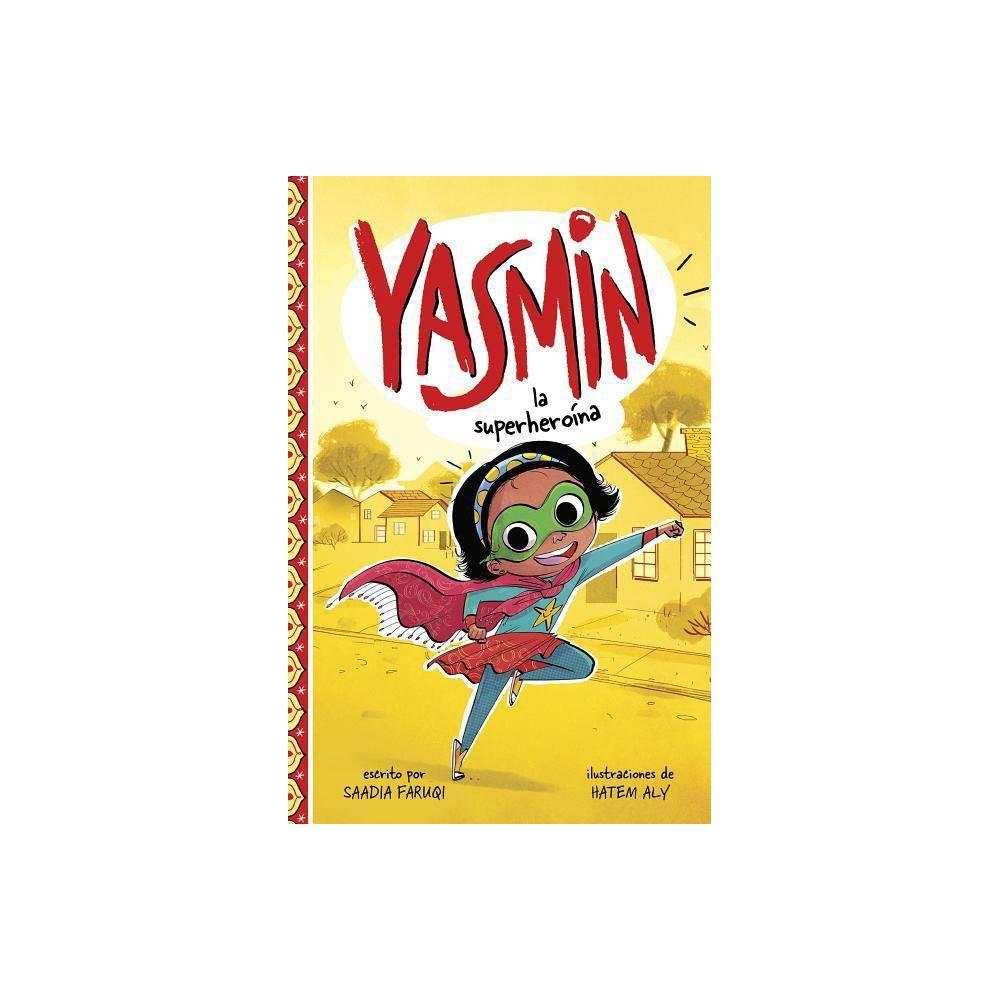 Yasmin la Superheroína - (Yasmin en Español) by Saadia Faruqi (Paperback)