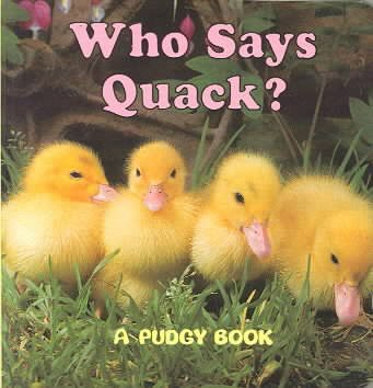 Who Says Quack? - (Pudgy Board Book)by Jerry Smith (Hardcover)
