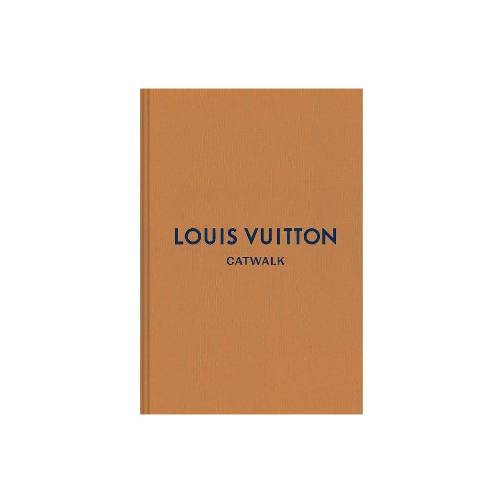 Louis Vuitton - (Catwalk) (Hardcover) Louis Vuitton - (Catwalk) (Hardcover)