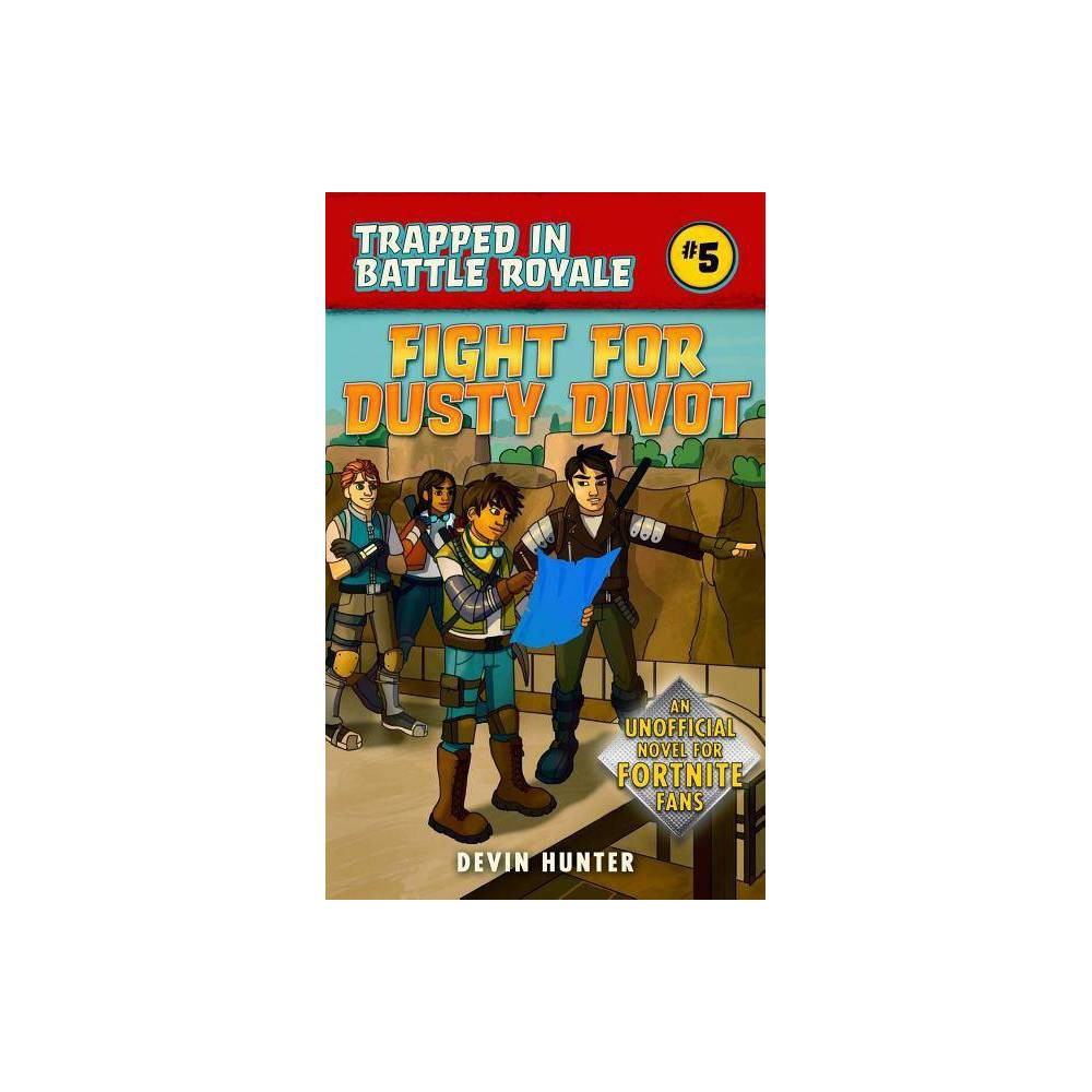 Fight For Dusty Divot Trapped In Battle Royale By Devin Hunter Paperback