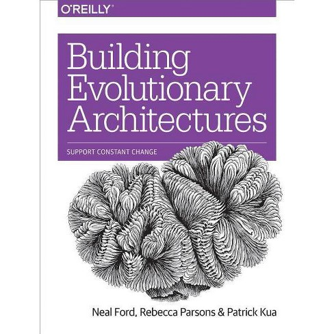 Building Evolutionary Architectures - by  Neal Ford & Rebecca Parsons & Patrick Kua (Paperback) - image 1 of 1