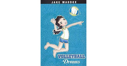 Volleyball Dreams (Paperback) (Jake Maddox & Jessica Gunderson) - image 1 of 1
