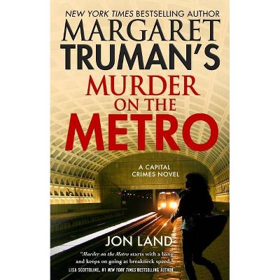 Margaret Truman's Murder on the Metro - (Capital Crimes, 31) by  Margaret Truman & Jon Land (Hardcover)