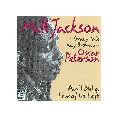 Milt Jackson &  G Tate - Ain't but a Few of US Left (CD) - image 1 of 1
