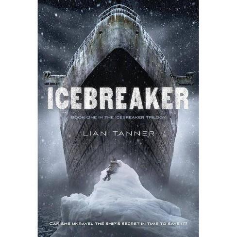 Icebreaker - (Hidden Trilogy) by  Lian Tanner (Paperback) - image 1 of 1