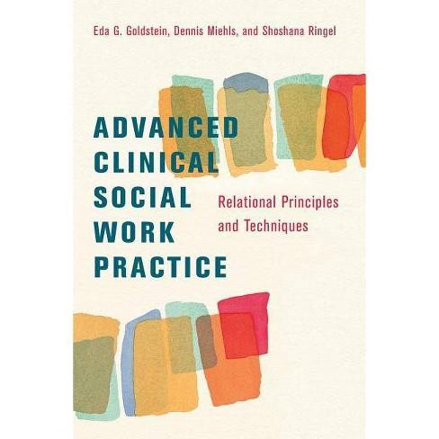 Advanced Clinical Social Work Practice - by  Eda Goldstein & Dennis Miehls & Shoshana Ringel (Paperback) - image 1 of 1