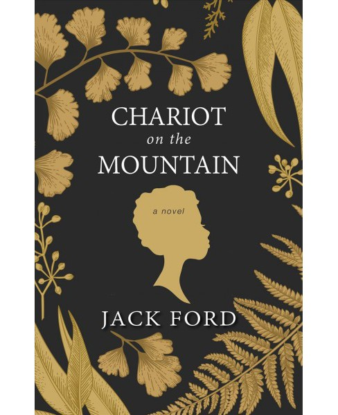Chariot on the Mountain -  by Jack Ford (Hardcover) - image 1 of 1