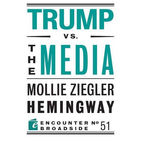 Trump vs. the Media - (Encounter Broadsides) by  Mollie Ziegler Hemingway (Paperback) - image 1 of 1