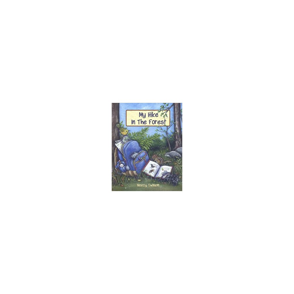 My Hike in the Forest - by Neecy Twinem (Hardcover)