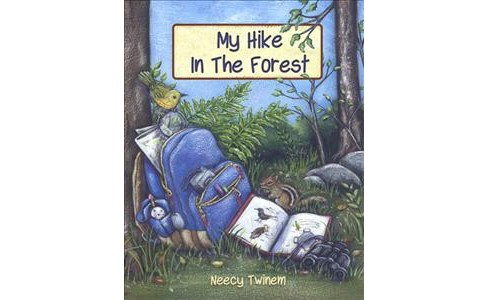 My Hike in the Forest -  by Neecy Twinem (Hardcover) - image 1 of 1