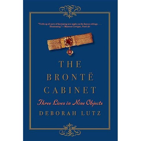 The Bront� Cabinet - by  Deborah Lutz (Paperback) - image 1 of 1