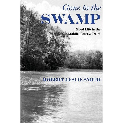 Gone to the Swamp - (Fire Ant Books) by  Robert Leslie Smith (Paperback) - image 1 of 1