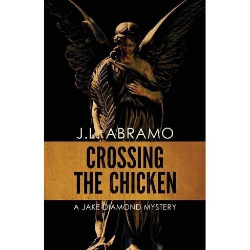 Crossing the Chicken - (Jake Diamond Mystery) by  J L Abramo (Paperback) - image 1 of 1