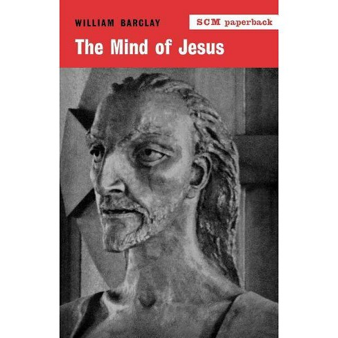 The Mind of Jesus - by  William Barclay (Paperback) - image 1 of 1