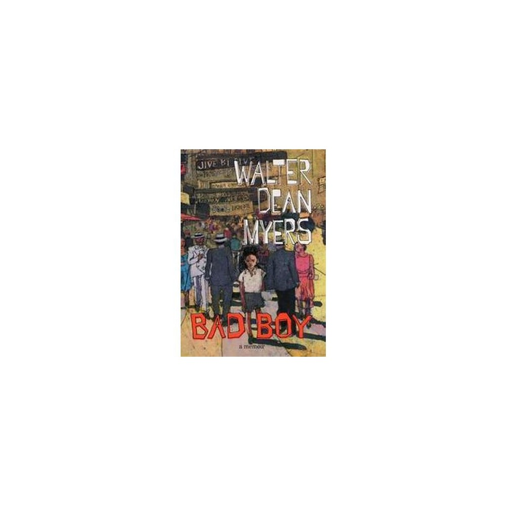 Bad Boy : A Memoir (Reprint) (Paperback) (Walter Dean Myers)