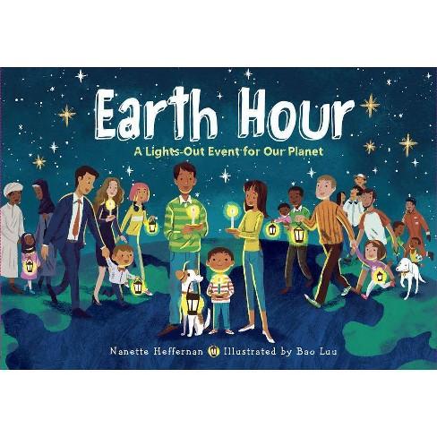 Earth Hour - by  Nanette Heffernan (Hardcover) - image 1 of 1