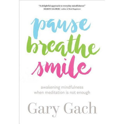 Pause, Breathe, Smile - by  Gary Gach (Paperback) - image 1 of 1
