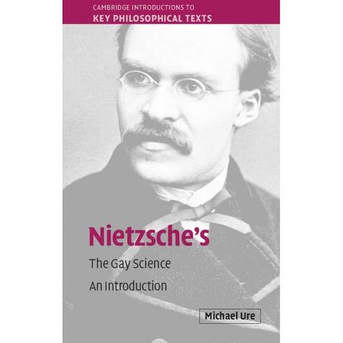 Nietzsche's the Gay Science - (Cambridge Introductions to Key Philosophical Texts) by  Michael Ure - image 1 of 1