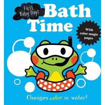 First Baby Days : Bath Time - BATH (Hardcover)