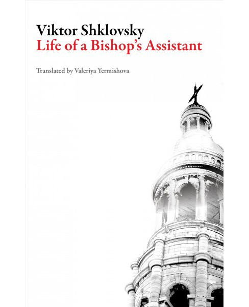 Life of a Bishop's Assistant -  (Russian Literature) by Viktor Shklovsky (Paperback) - image 1 of 1