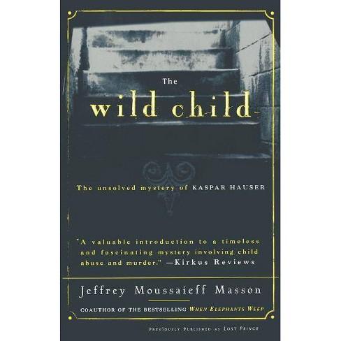 The Wild Child - (Free Press Paperbacks) by  Jeffrey Masson (Paperback) - image 1 of 1