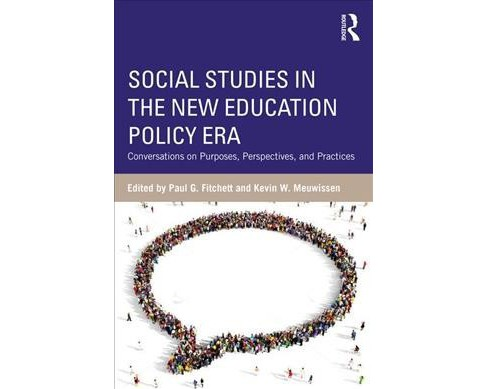 Social Studies in the New Educational Policy Era : Conversations on Purposes, Perspectives, and - image 1 of 1