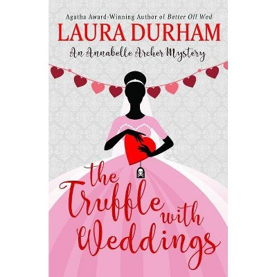 The Truffle with Weddings - (Annabelle Archer Wedding Planner Mystery) by  Laura Durham (Paperback)