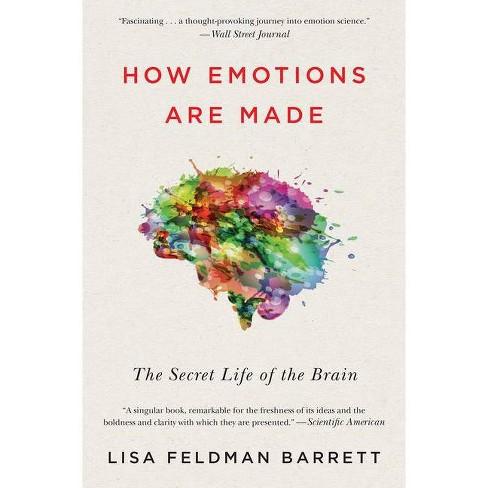 How Emotions Are Made - by  Lisa Feldman Barrett (Paperback) - image 1 of 1