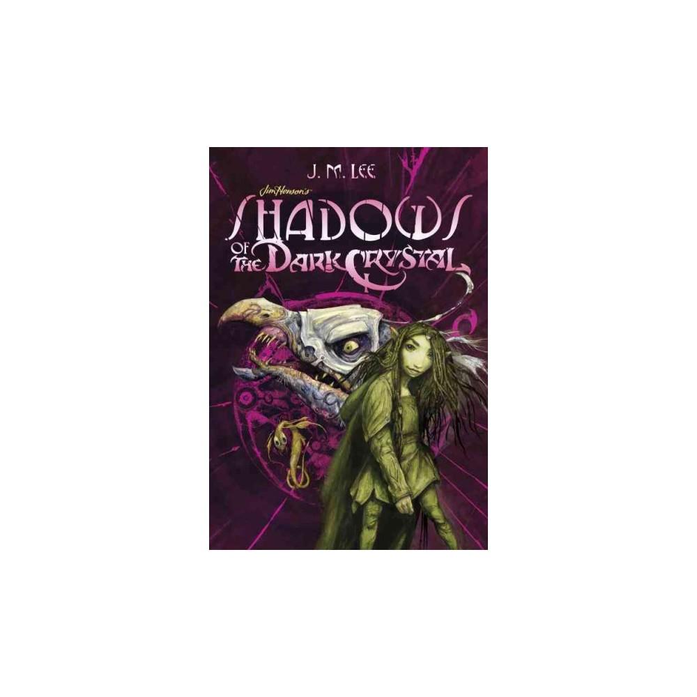 Shadows of the Dark Crystal (Paperback) (J. M. Lee)