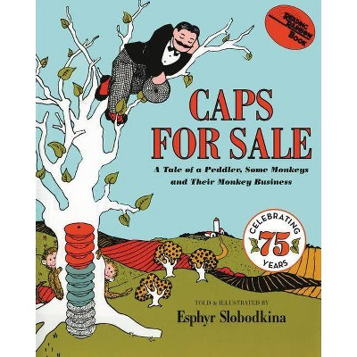 Caps for Sale : A Tale of a Peddler, Some Monkeys and Their Monkey Business (Reissue) (Paperback) - by Esphyr Slobodkina