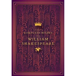 The Complete Works of William Shakespeare - (Timeless Classics) (Hardcover)