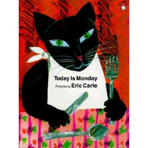 Today Is Monday - by  Eric Carle (Paperback) - image 1 of 1
