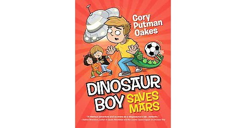 Dinosaur Boy Saves Mars (Hardcover) (Cory Putman Oakes) - image 1 of 1