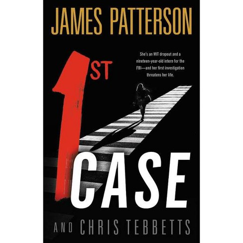1st Case - by James Patterson & Chris Tebbetts (Hardcover) - image 1 of 1