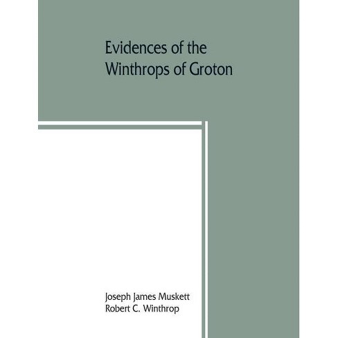 Evidences of the Winthrops of Groton, co. Suffolk, England, and of families in and near that county, - image 1 of 1
