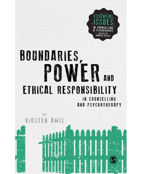 Boundaries, Power and Ethical Responsibility in Counselling and Psychotherapy -  (Hardcover) - image 1 of 1