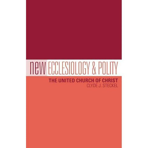 New Ecclesiology & Polity - by  Clyde J Steckel (Paperback) - image 1 of 1