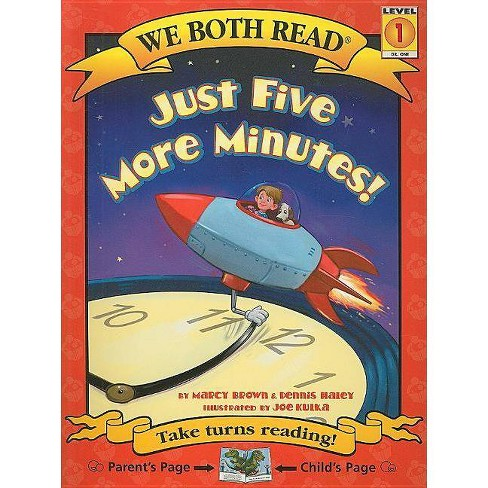 Just Five More Minutes! - (We Both Read: Level 1 (Paperback)) by  Marcy Brown & Dennis Haley (Paperback) - image 1 of 1