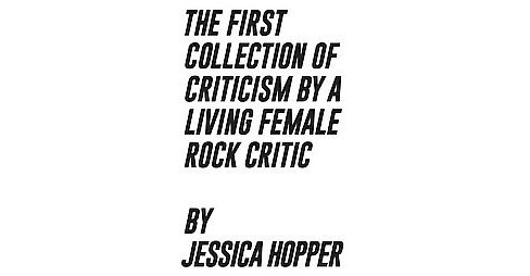 First Collection of Criticism by a Living Female Rock Critic (Paperback) (Jessica Hopper) - image 1 of 1