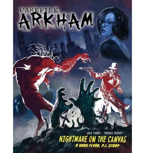 Casefile Arkham : Nightmare on the Canvas (Paperback) (Josh Finney) - image 1 of 1