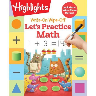 Write-On Wipe-Off Let's Practice Math - (Highlights Write-On Wipe-Off Fun to Learn Activity Books) (Spiral Bound)