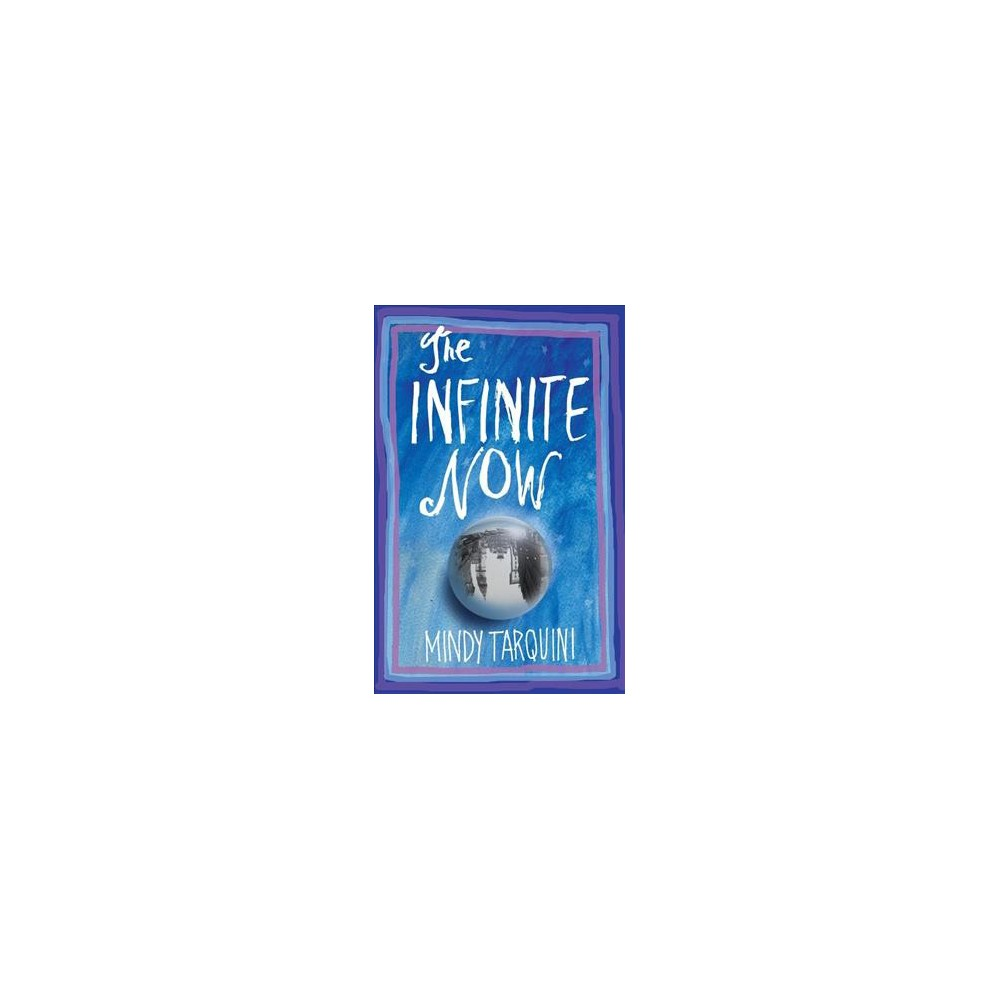 Infinite Now - by Mindy Tarquini (Paperback)