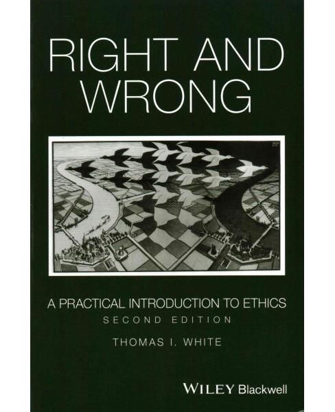 Right and Wrong : A Practical Introduction to Ethics (Paperback) (Thomas I. White) - image 1 of 1