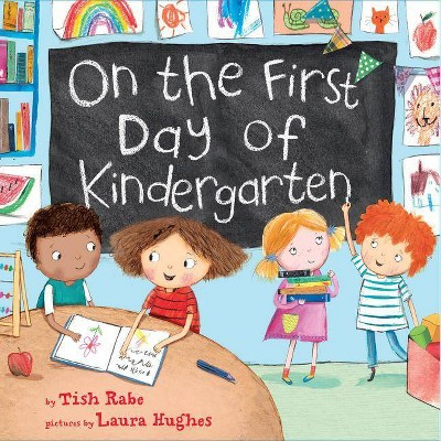 On the First Day of Kindergarten - by Tish Rabe, Laura Hughes (Hardcover)