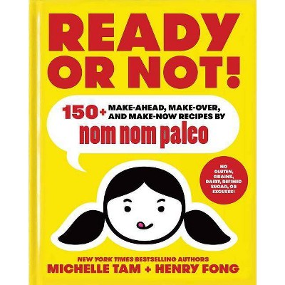 Ready or Not!, 2 - (Nom Nom Paleo) by  Michelle Tam & Henry Fong (Hardcover)
