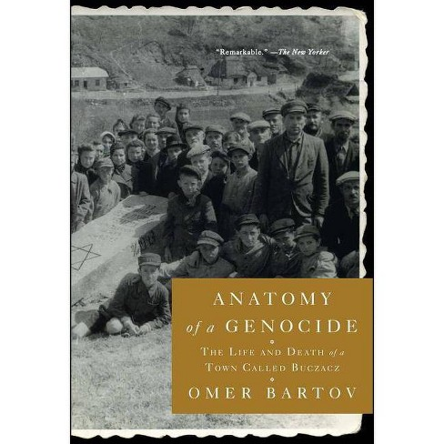 Anatomy of a Genocide - by  Omer Bartov (Paperback) - image 1 of 1