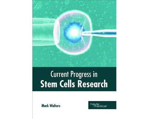 Current Progress in Stem Cells Research -  (Hardcover) - image 1 of 1