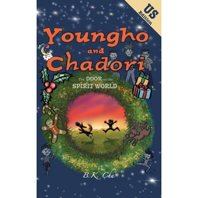 The Door to the Spirit World (US Edition) - (Youngho and Chadori) by  B K Chu (Hardcover)